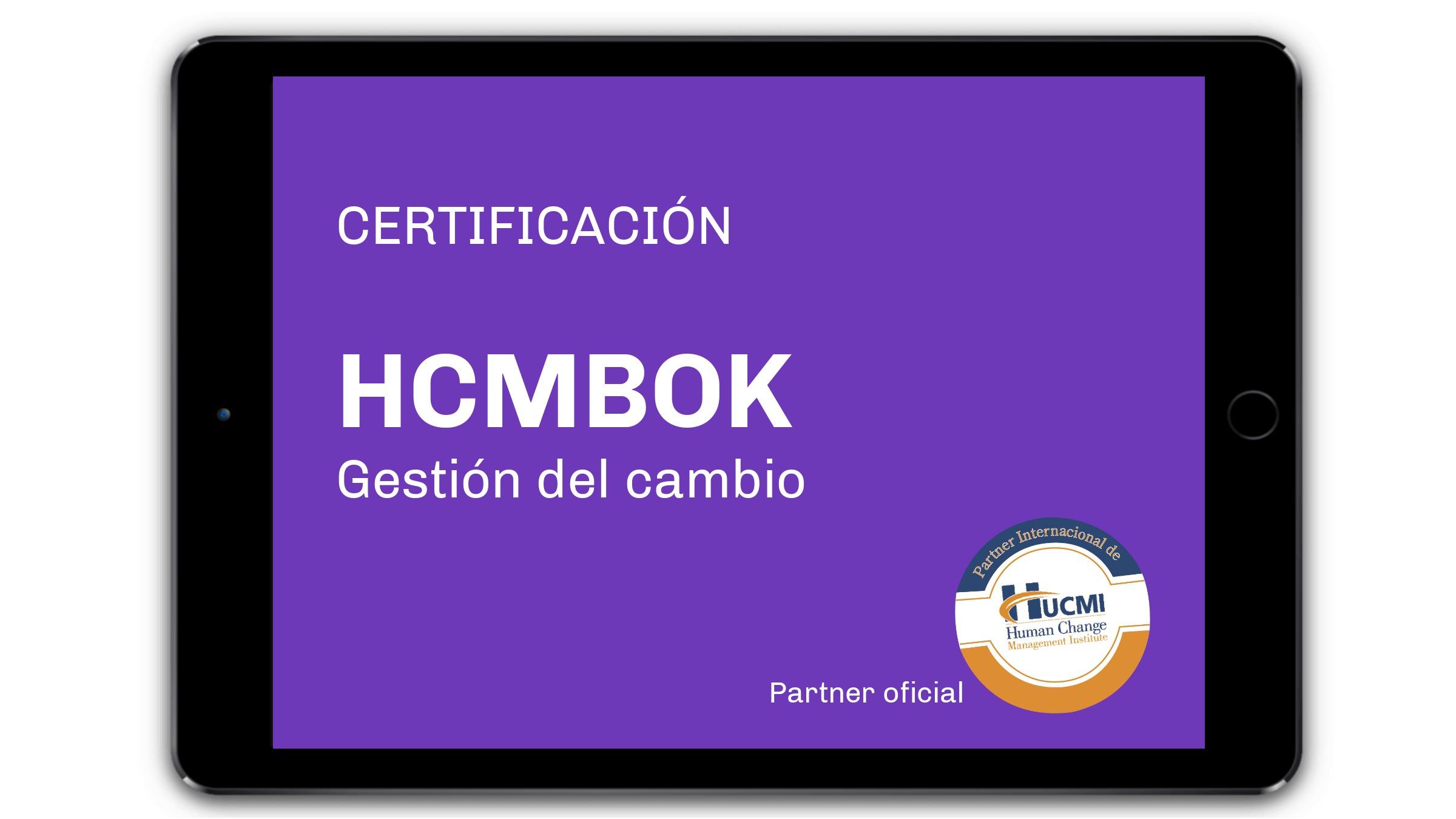 HCMBOK CERTIFICACION PROFESIONAL GESTION DEL CAMBIO iMm Instituto HUCMI España Portugal Change Management
